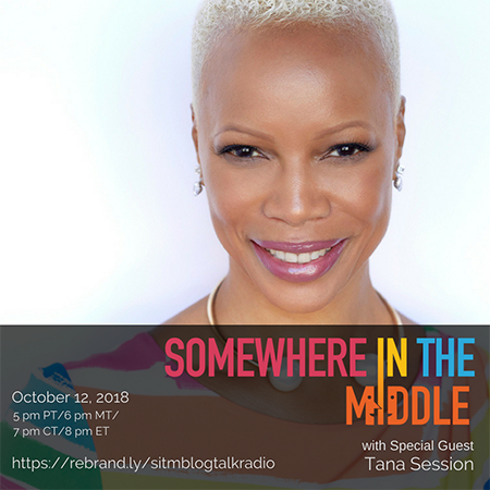 Somewhere in the Middle with Special Guest Best-Selling Author and Coach Tana Session