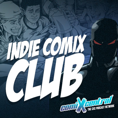 CXC - Indie Comix Club: Episode 4