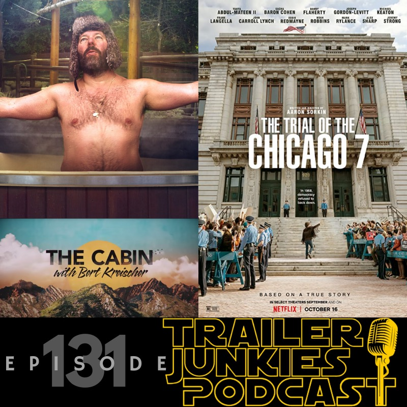 The Cabin with Bert Kreischer & The Trial of the Chicago 7