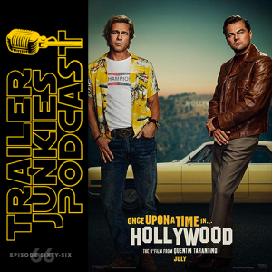Once Upon a Time in Hollywood, The Last Black Man in San Francisco, Toy Story 4, and Mission Talk with Jim & Ted