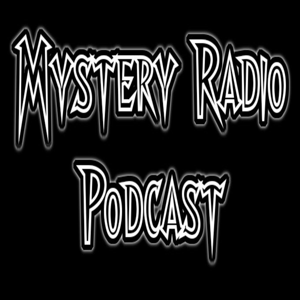 Episode 43, Mystery Radio Podcast
