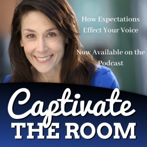 How Expectations Effect Your Voice