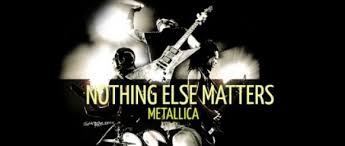 "The meaning of Metallica's ""Nothing Else Matters"""