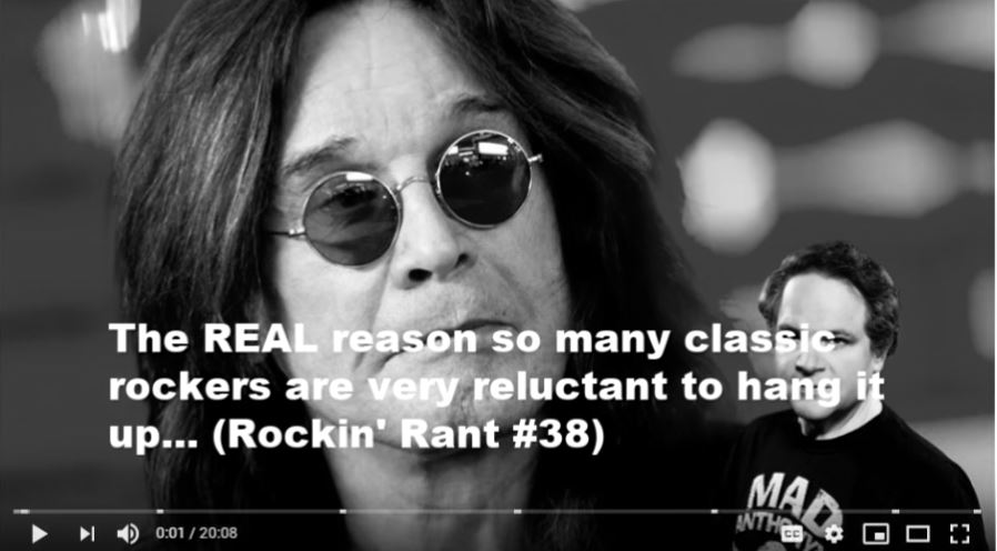 The REAL reason so many classic rockers are very reluctant to hang it up... (Rockin' Rant #38)