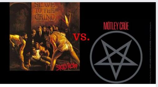 "Hard Rock Shoot out"" Skid Row's Slave to the Grind vs. Motley Crue's Shout at the Devil"