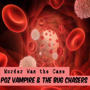 #69. Poz Vampire & the Bug Chasers w/ Dr. Amy Swiffen (Dive Bar)