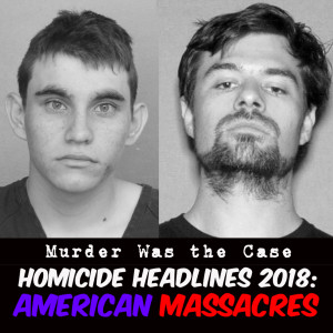 #64. Homicide Headlines 2018: American Massacres w/ Nate Hendley (Dive Bar)
