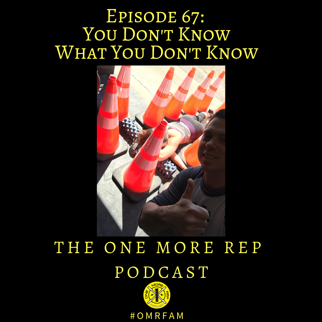 Episode 67: You Don't Know What you Don't Know