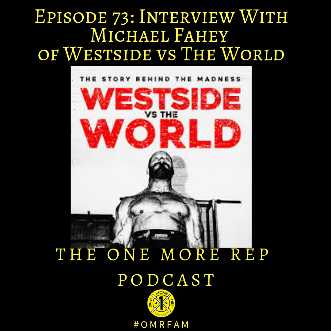 Episode 73: Interview With Michale Fahey of Westside vs The World, Part 3