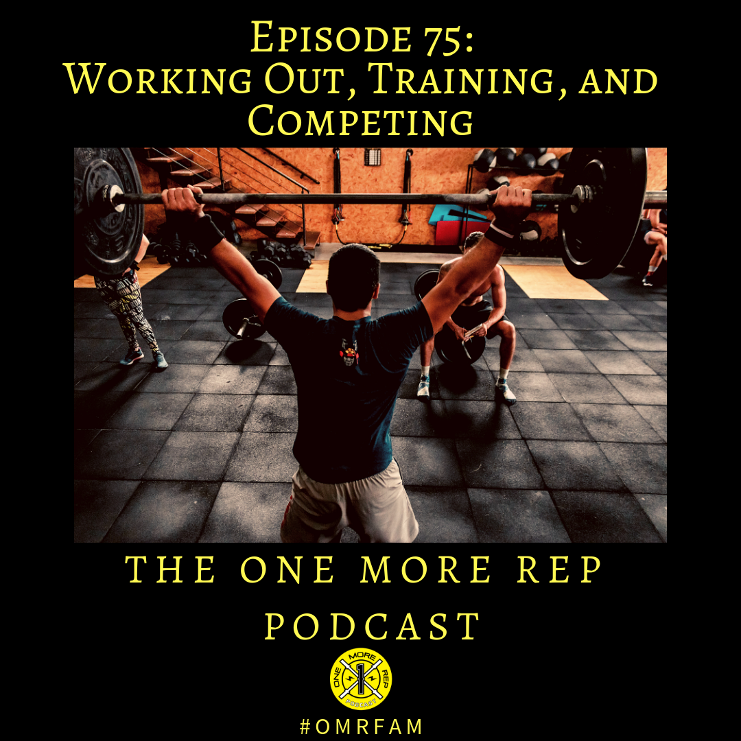 Episode 75: Working Out, Training, and Competing