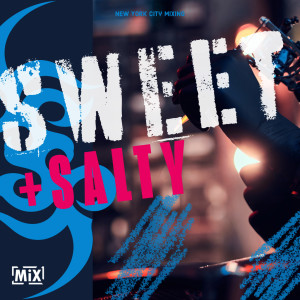 Sweet + Salty = The Mixtape // #nycmixing