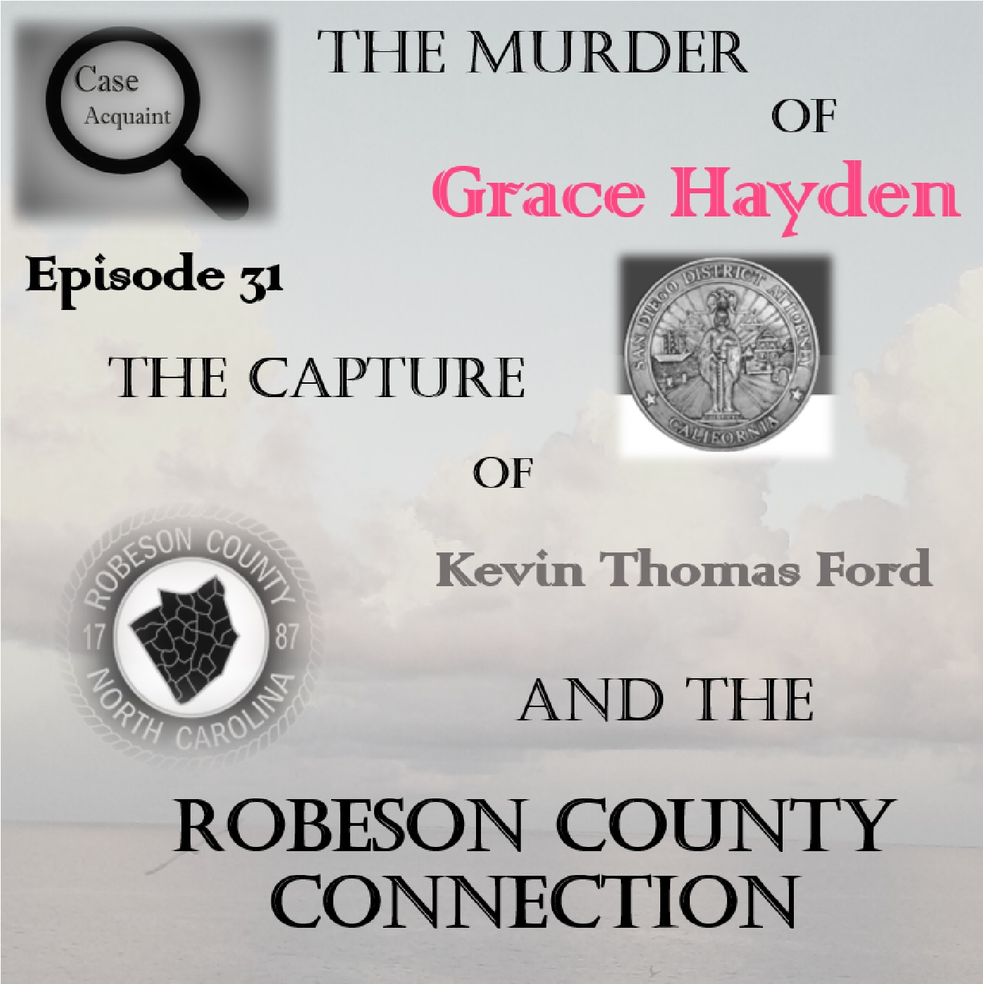 Episode 31 The Murder of Grace Hayden, the Capture of Kevin Thomas Ford, and the Robeson County Connection