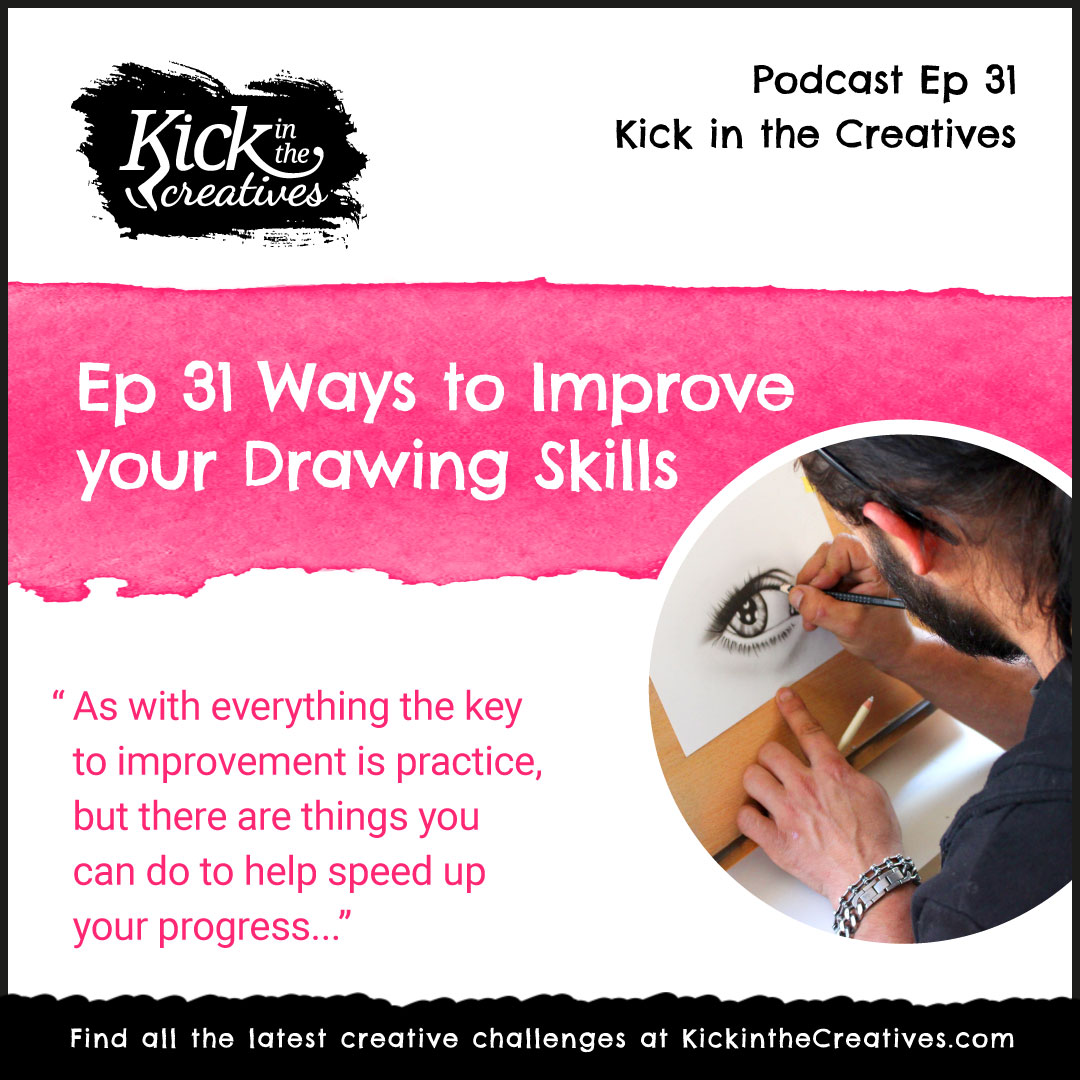 Ep 31 Ways to Improve your Drawing Skills