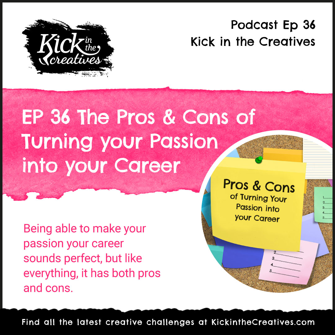 Ep 36 Pros and Cons of Turning Your Passion into Your Career