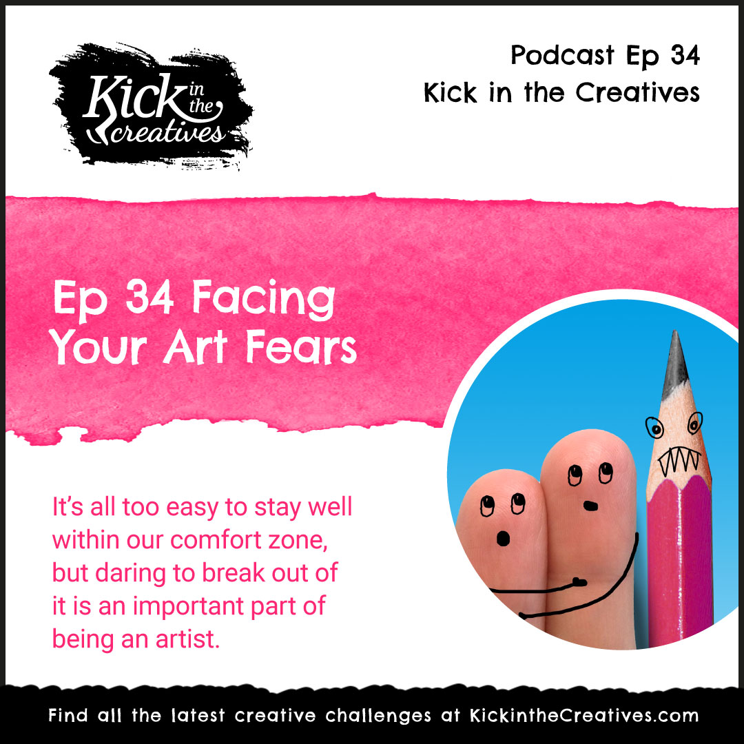 Ep 34 Facing Your Art Fears