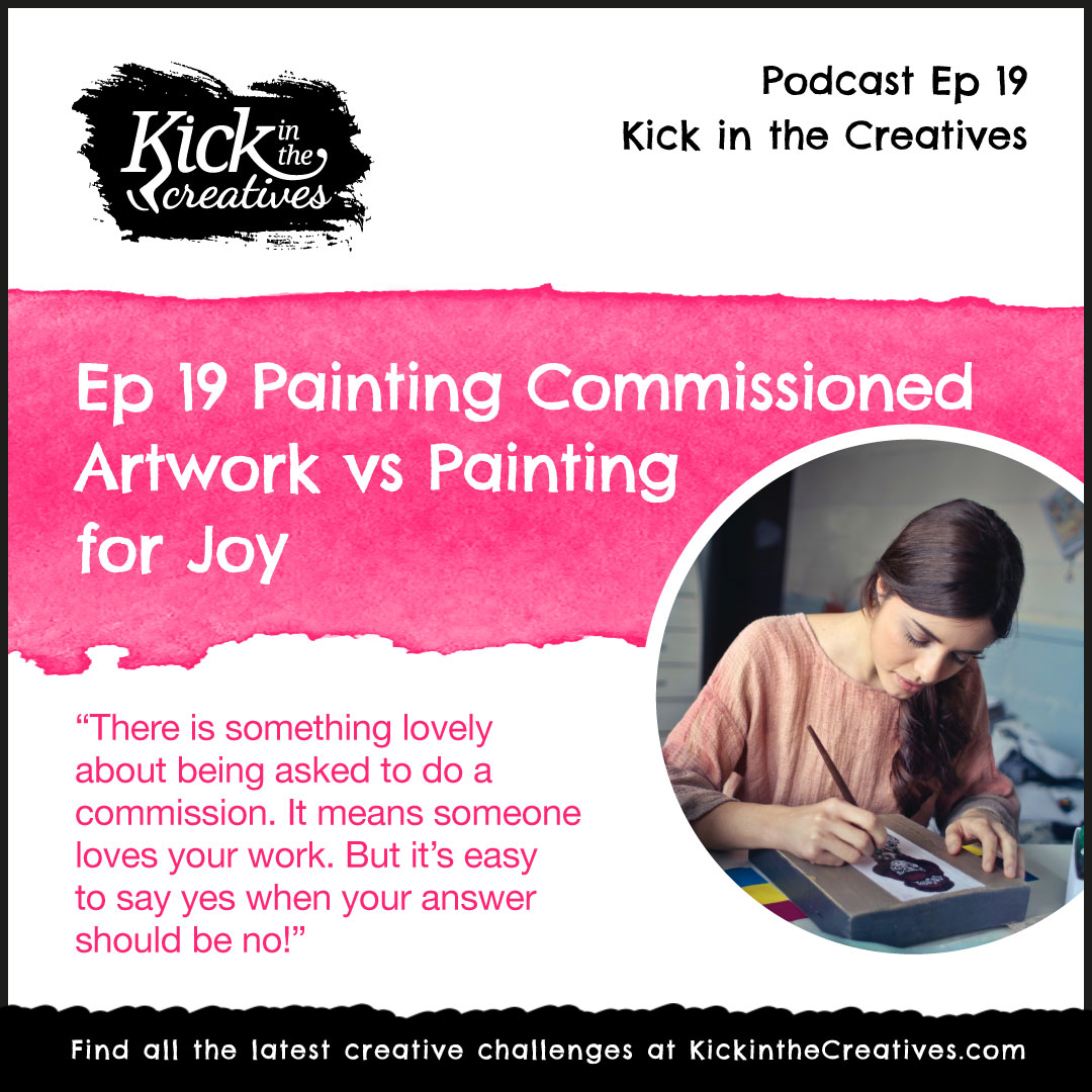 Ep 19 Painting Commissioned Artwork vs Painting for Joy