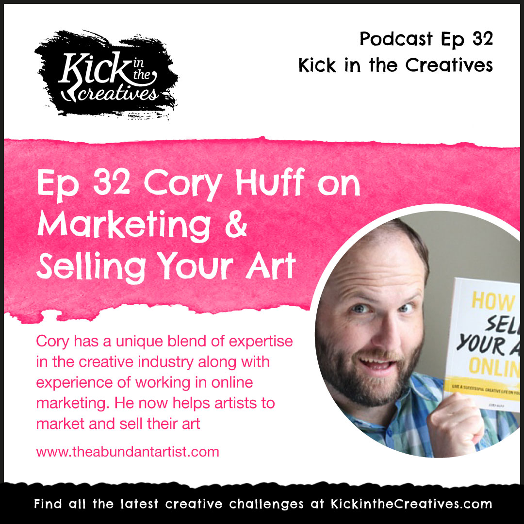 Ep 32 Cory Huff on Marketing & Selling Your Art