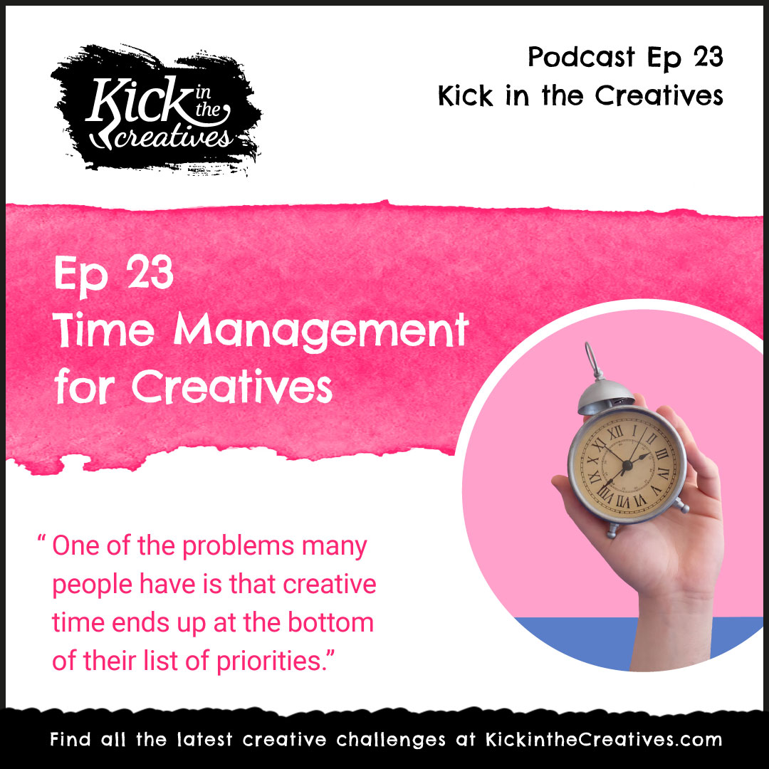 Ep 23 Time Management for Creatives