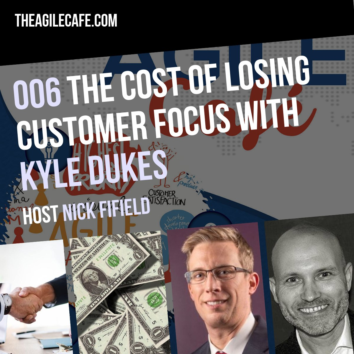006 The Cost Of Losing Customer Focus with Kyle Dukes