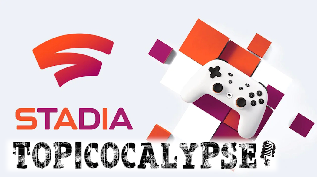 Episode 106 - Google Stadia, The Death of Physical Media, and Learning to Let Go