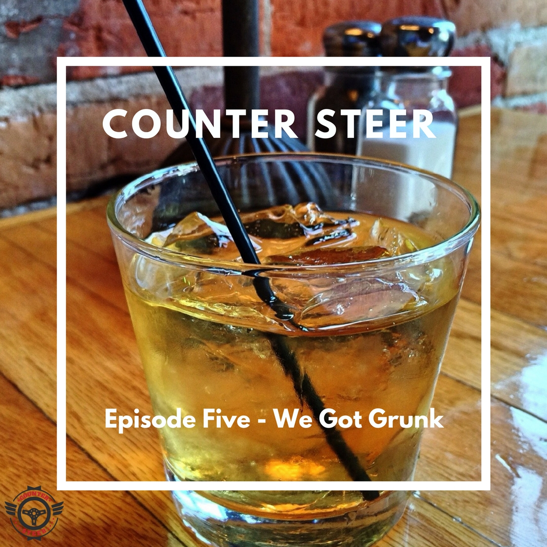 Episode Five - We Got Grunk