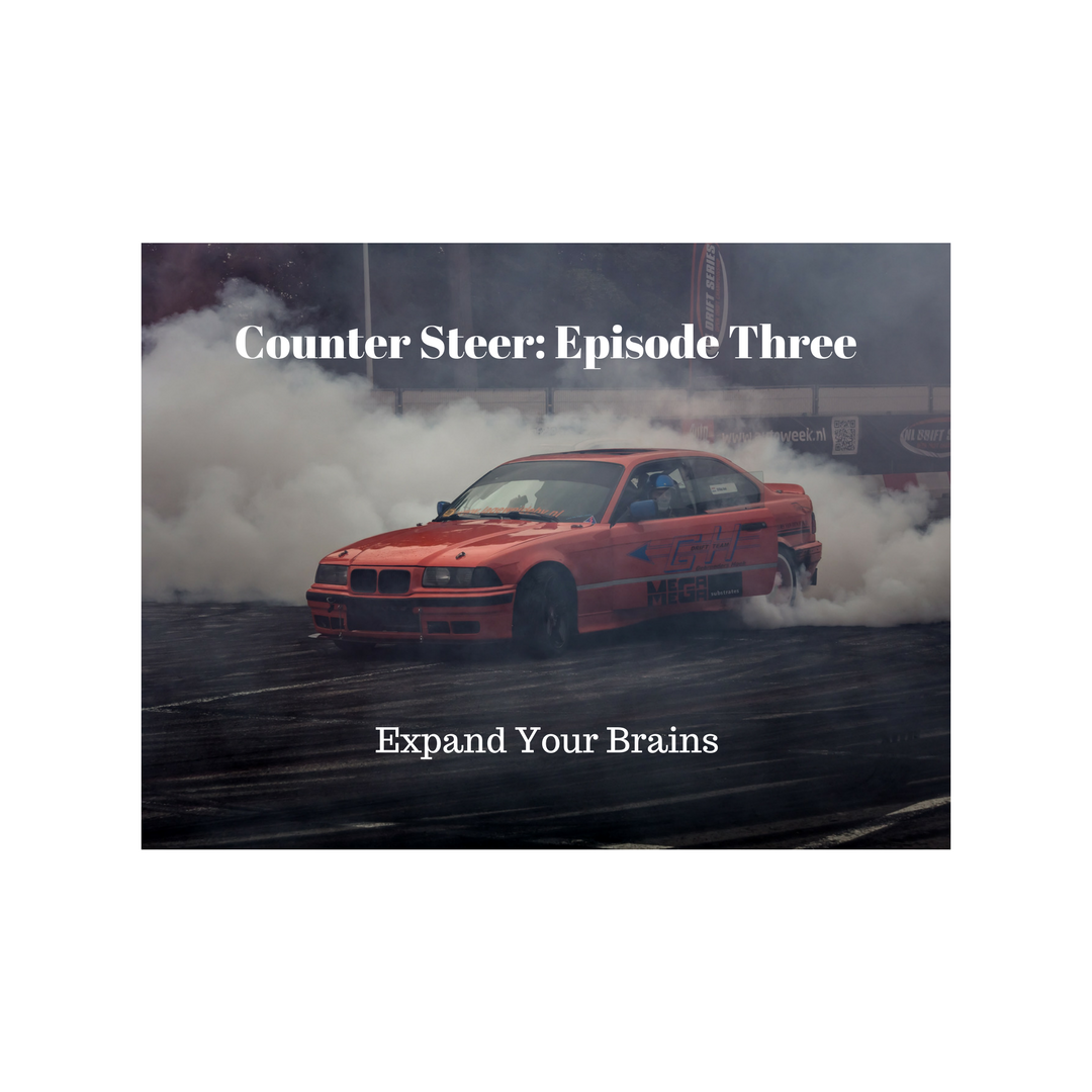 Episode Three - Expand Your Brains