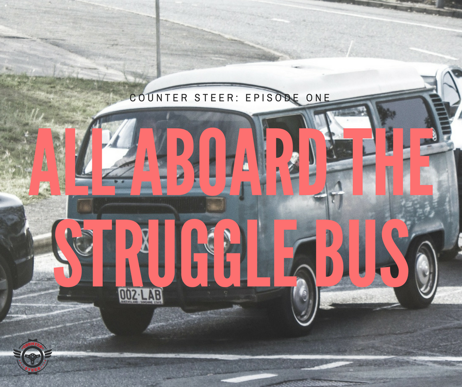 Episode One - All Aboard the Struggle Bus