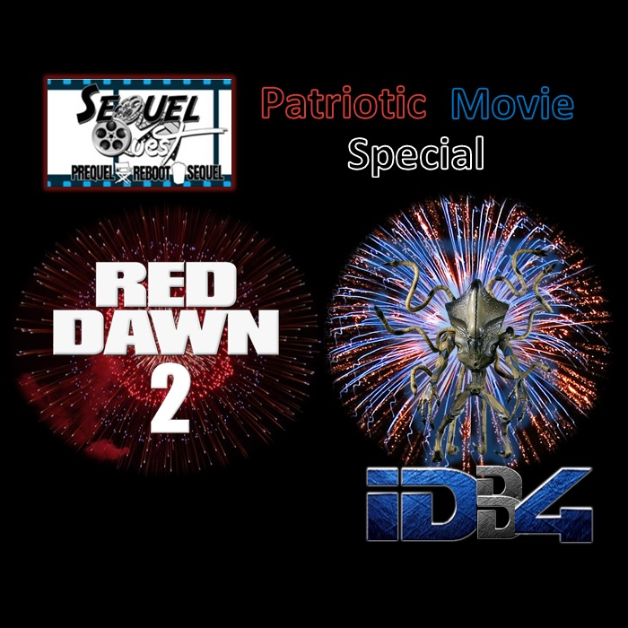EP80 | A Patriotic Special: Independence Day/Red Dawn Sequels | SequelQuest