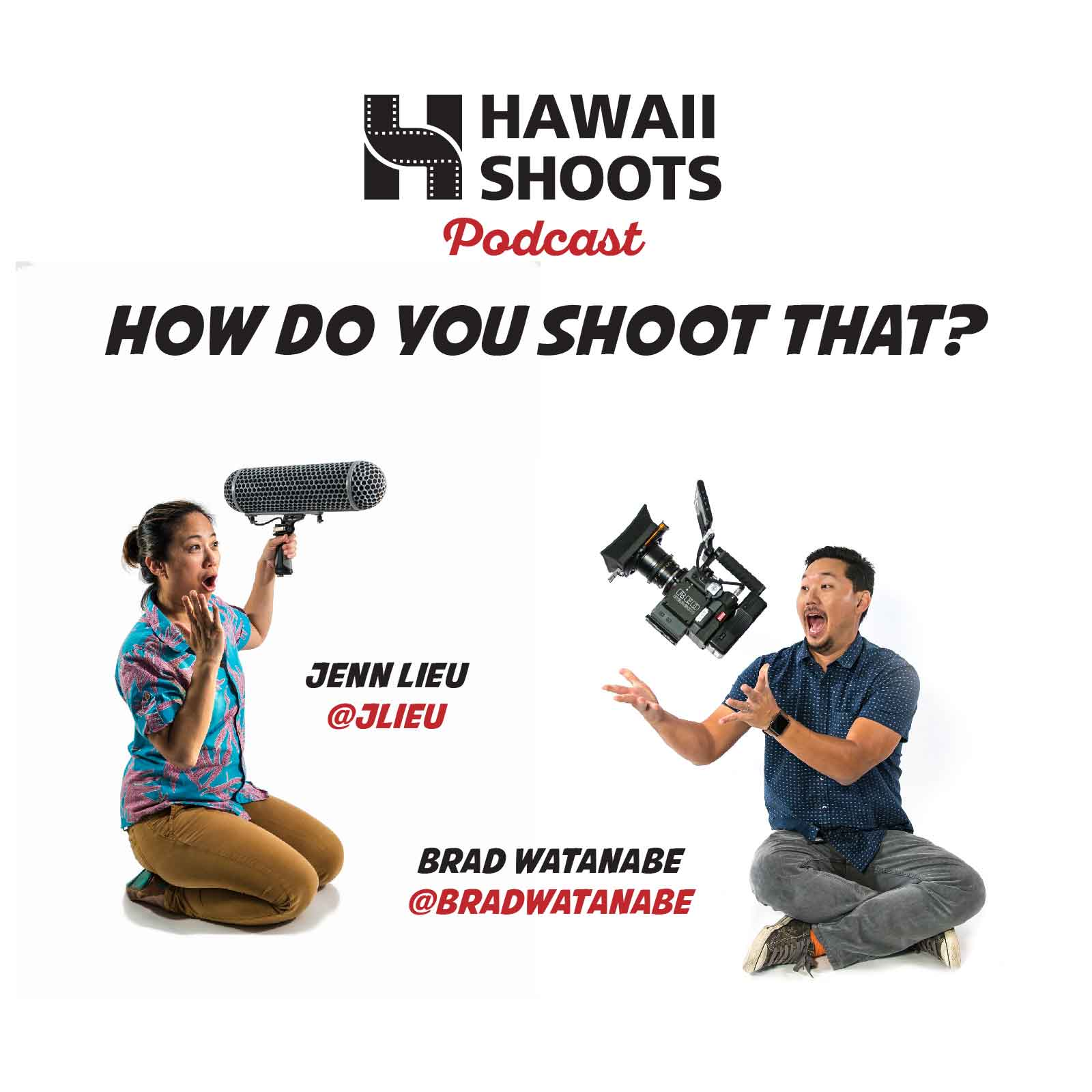 Hawaii Shoots Podcast: Getting Started in Video Production with Brad Watanabe and Jenn Lieu