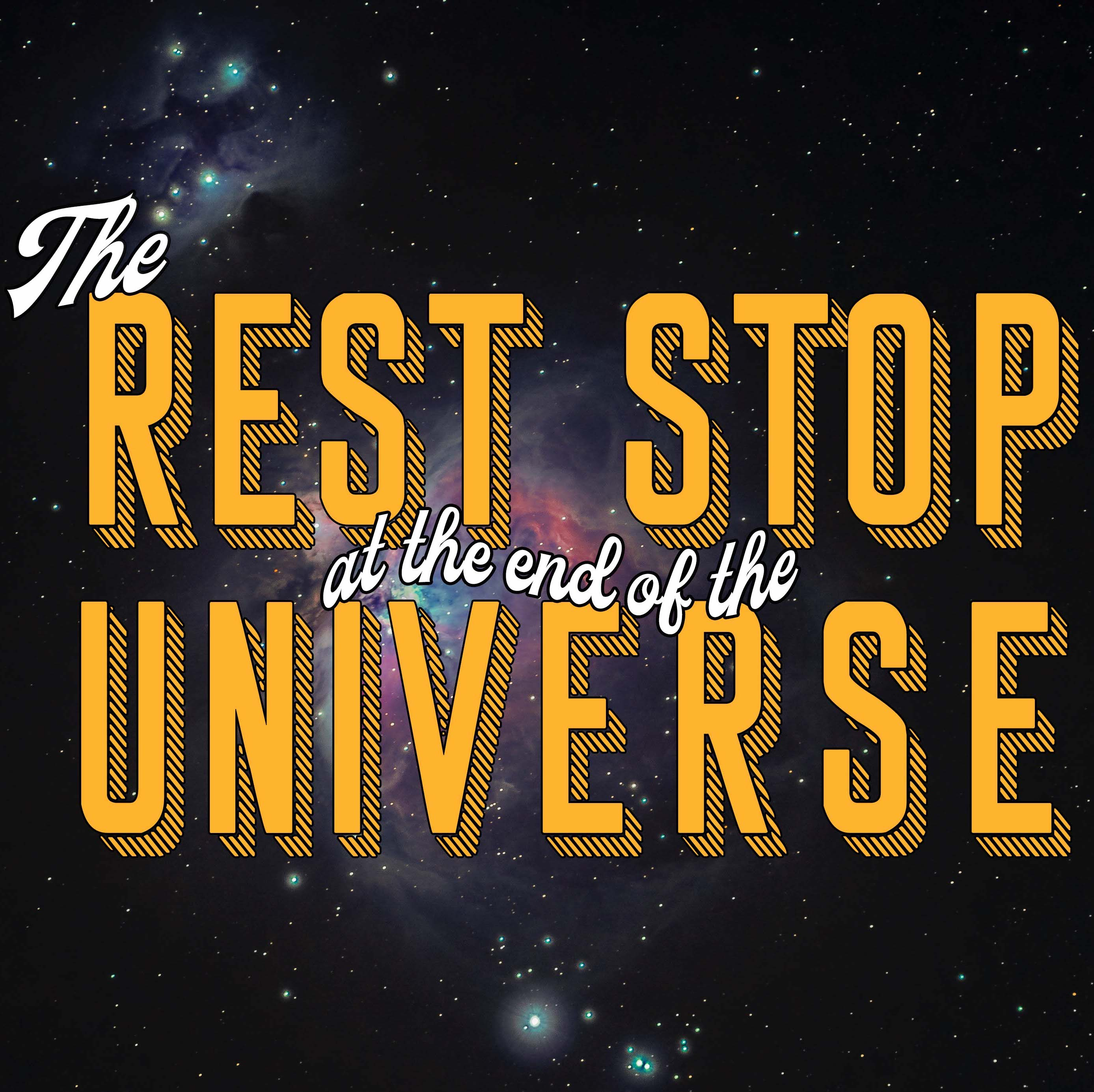 The Rest Stop at the End of the Universe (DEMO)
