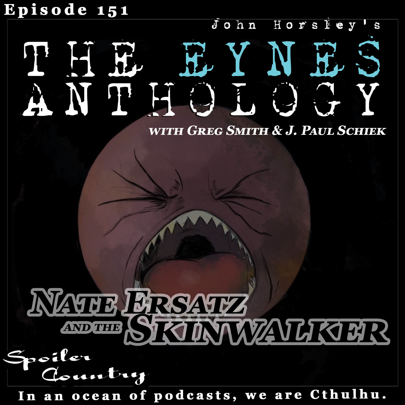 Nate Ersatz and the Skinwalker - Eynes Anthology Interview with Greg Smith and J. Paul Schiek