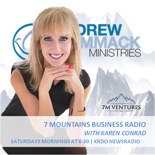 7 Mountains Business Radio with Karen Conrad - July 28, 2018 - in the Kingdom, Your Vision Becomes Reality