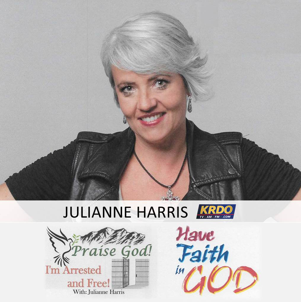 Praise God!  I'm Arrested and Free with Julianne Harris - June 16, 2019