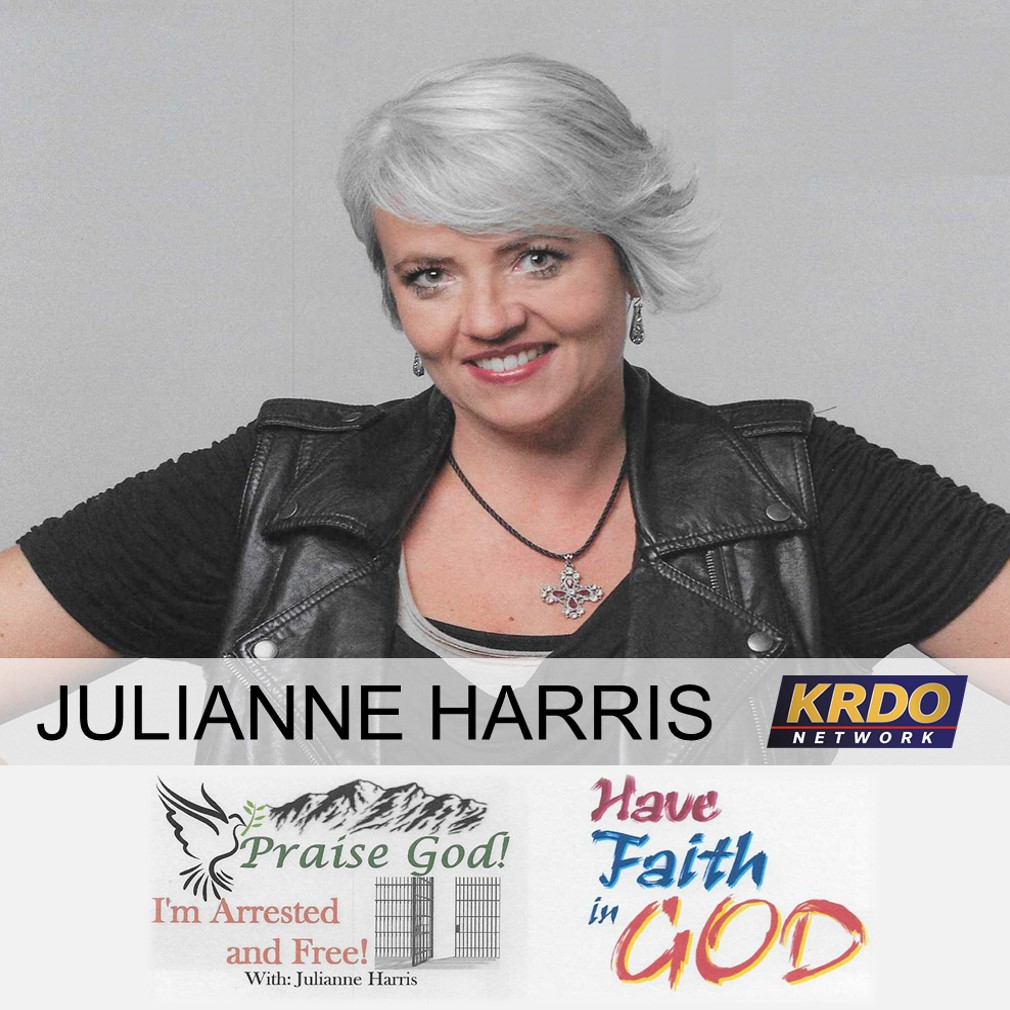 Praise God!  I'm Arrested and Free with Julianne Harris - March 31, 2019