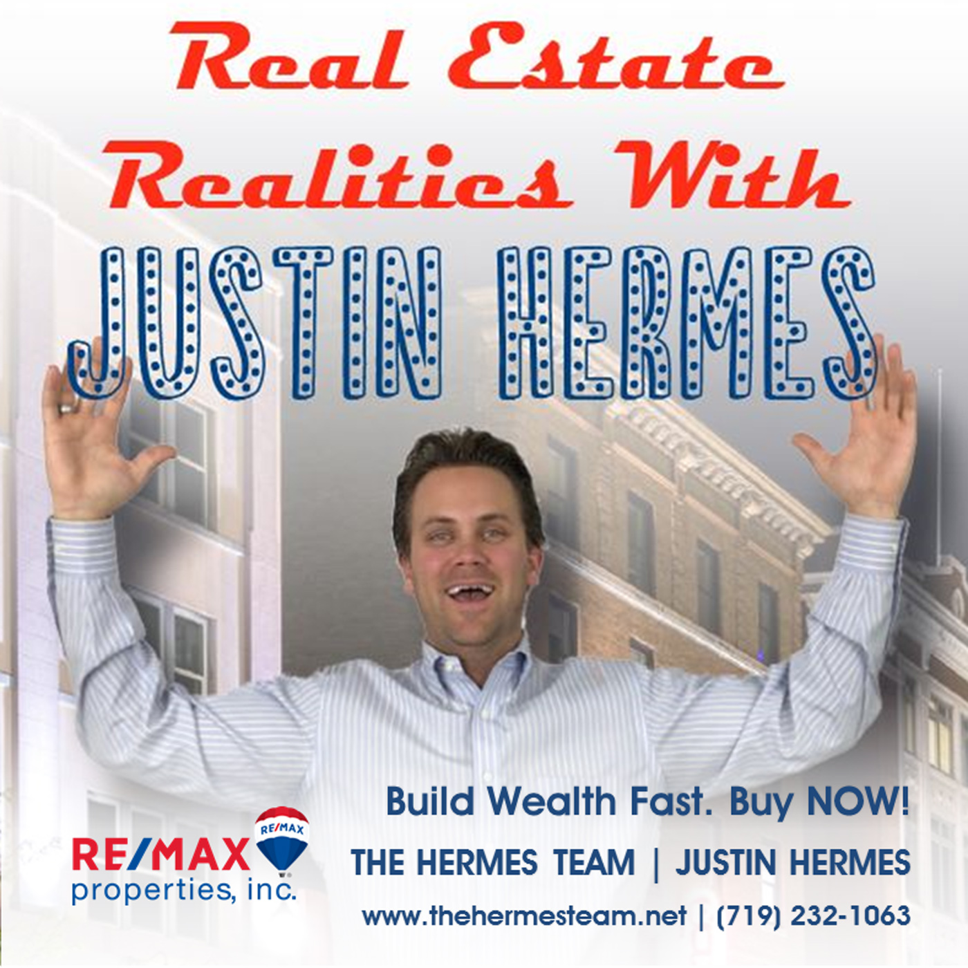 Real Estate Realities with Justin Hermes - July 31, 2018