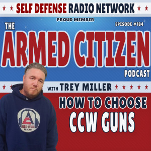 How To Choose A Concealed Carry Gun | The Armed Citizen Podcast LIVE #184