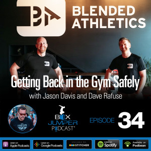 Getting Back in the Gym Safely with Dave Rafuse and Jason Davis of Blended Athletics
