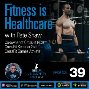 Fitness is Healthcare - with Pete Shaw