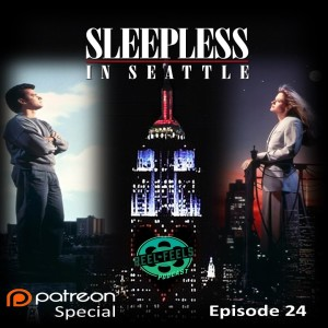 Reel Feels Podcast - Episode 24- Sleepless in Seattle (1993
