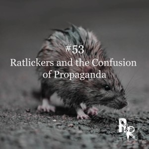 Rat Lickers and the Confusion of Propaganda