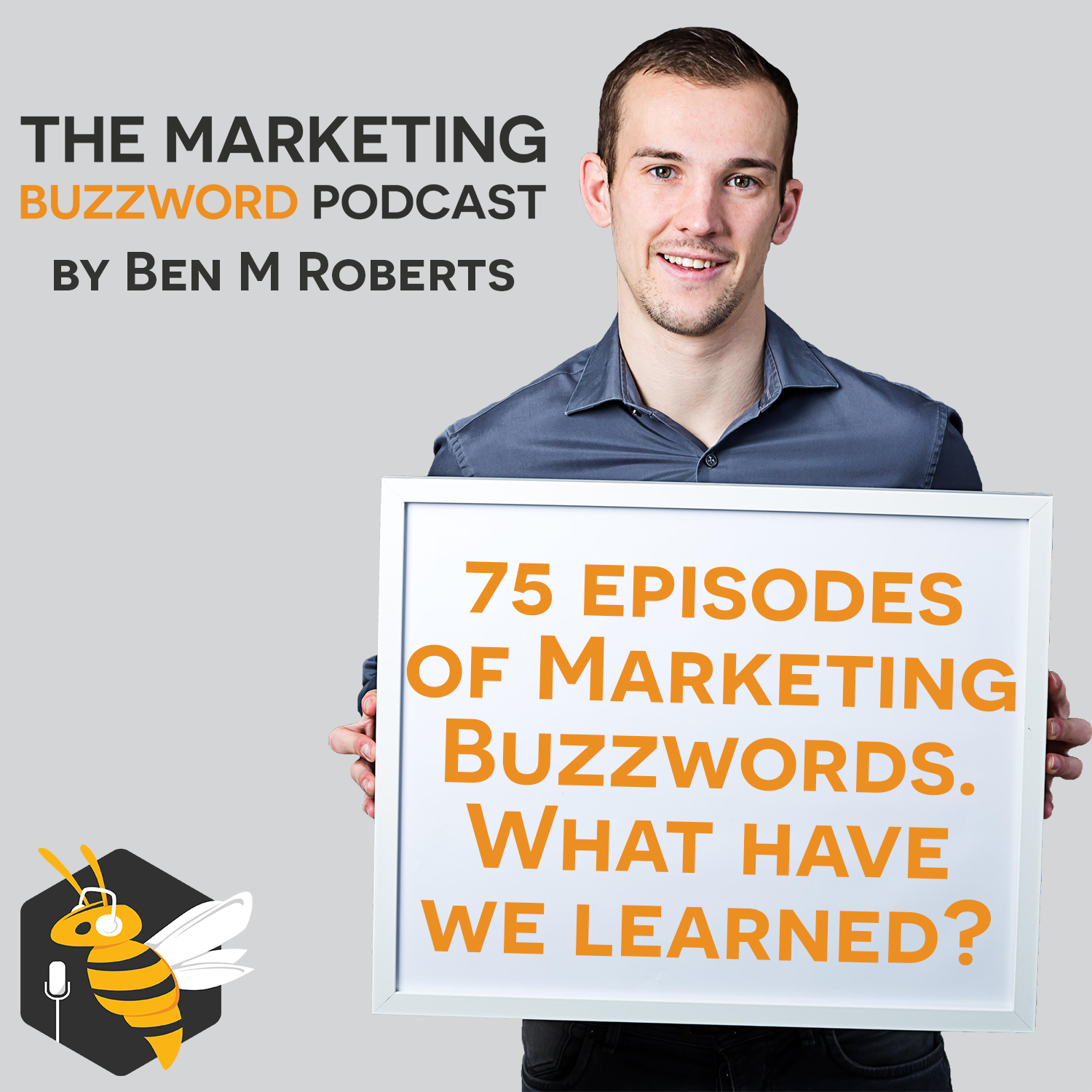 75 Episodes of Marketing Buzzwords - What have we learned?