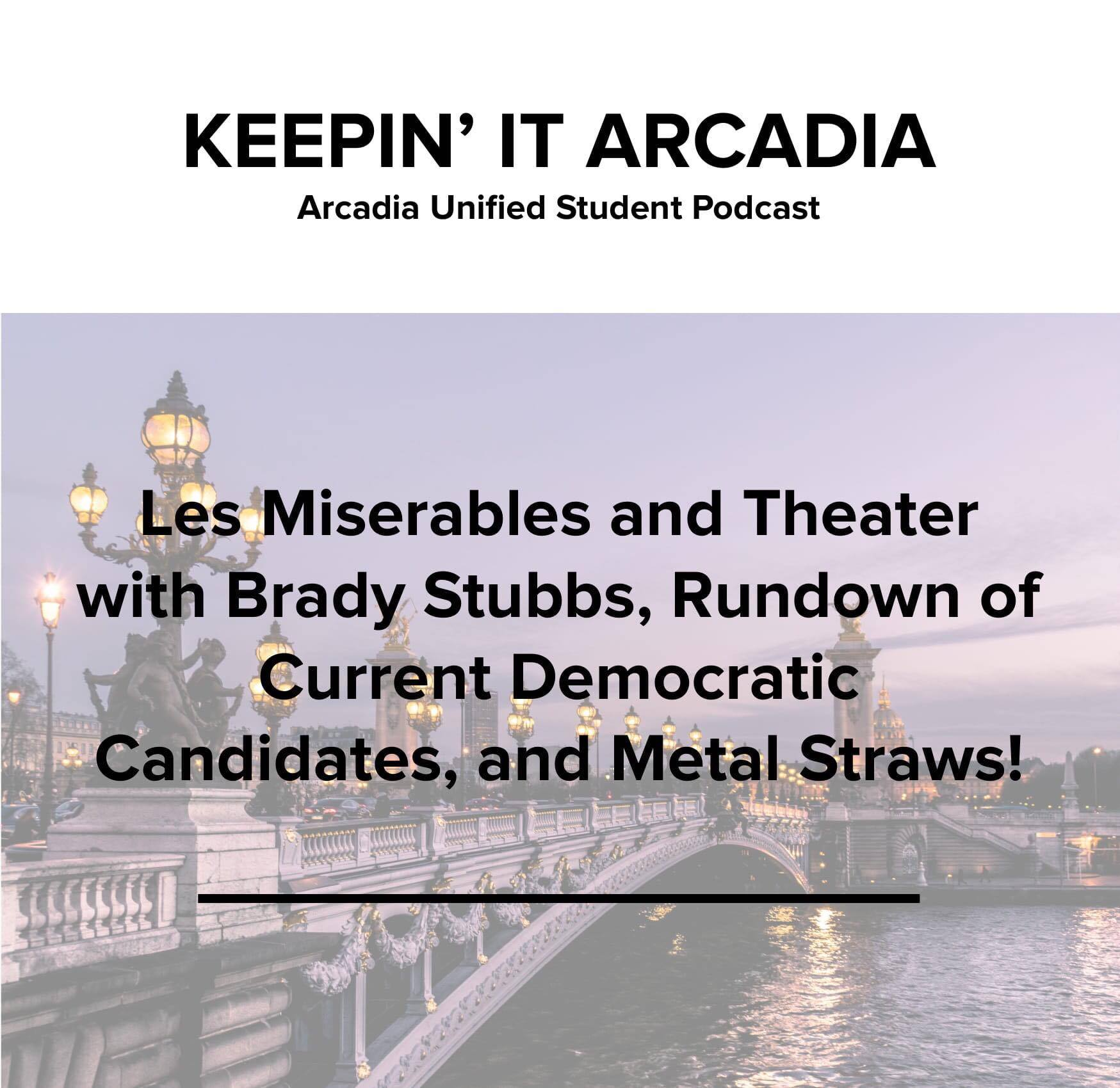 S2 #23 Les Miserables and Theatre with Brady Stubbs, Rundown of Current Democratic Candidates, and Metal Straws!