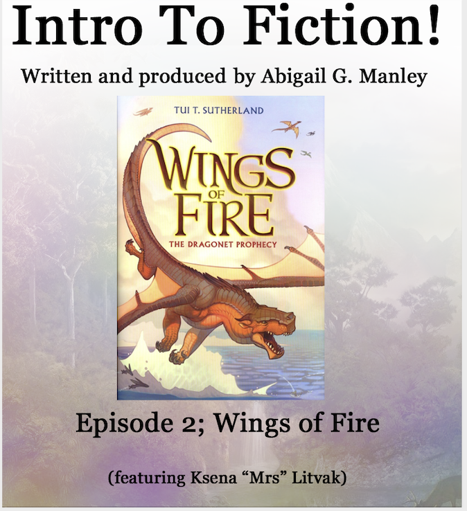 Intro to Fiction! Episode 2; Wings of Fire