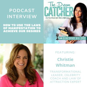 [Interview] How to Use The Laws of Manifestation to Achieve Our Desires (feat. Christy Whitman)