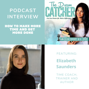 [Interview] How to Make More Time and Get More Done (feat. Elizabeth Saunders)