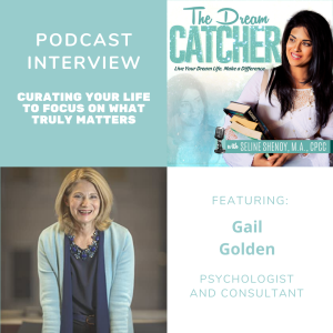 [Interview] Curating Your Life to Focus on What Truly Matters (feat. Gail Golden)