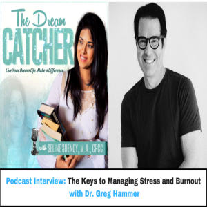 [Interview] The Keys to Managing Stress and Burnout (feat. Dr. Greg Hammer)