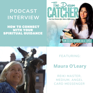 [Interview] How to Connect with Your Spiritual Guidance (feat. Maura O'Leary)
