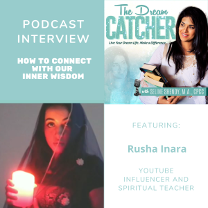[Interview] How to Connect With Our Inner Wisdom (feat. Rusha)
