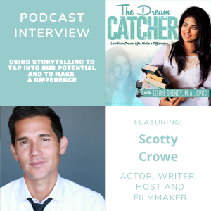 [Interview] Using Storytelling to Tap into Our Potential and to Make a Difference (feat. Scotty Crowe)